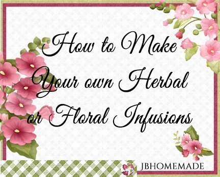How to make your own herbal or floral infusions Board Cover